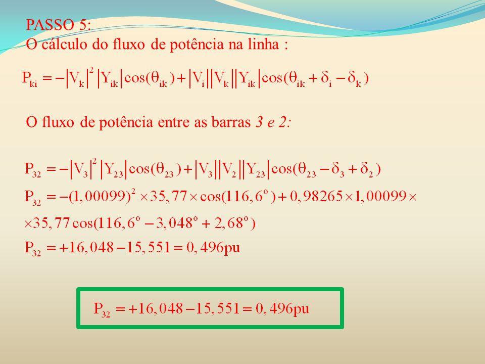 PASSO 5: O cálculo do fluxo de potência na linha : O fluxo de potência entre as barras 3 e 2: