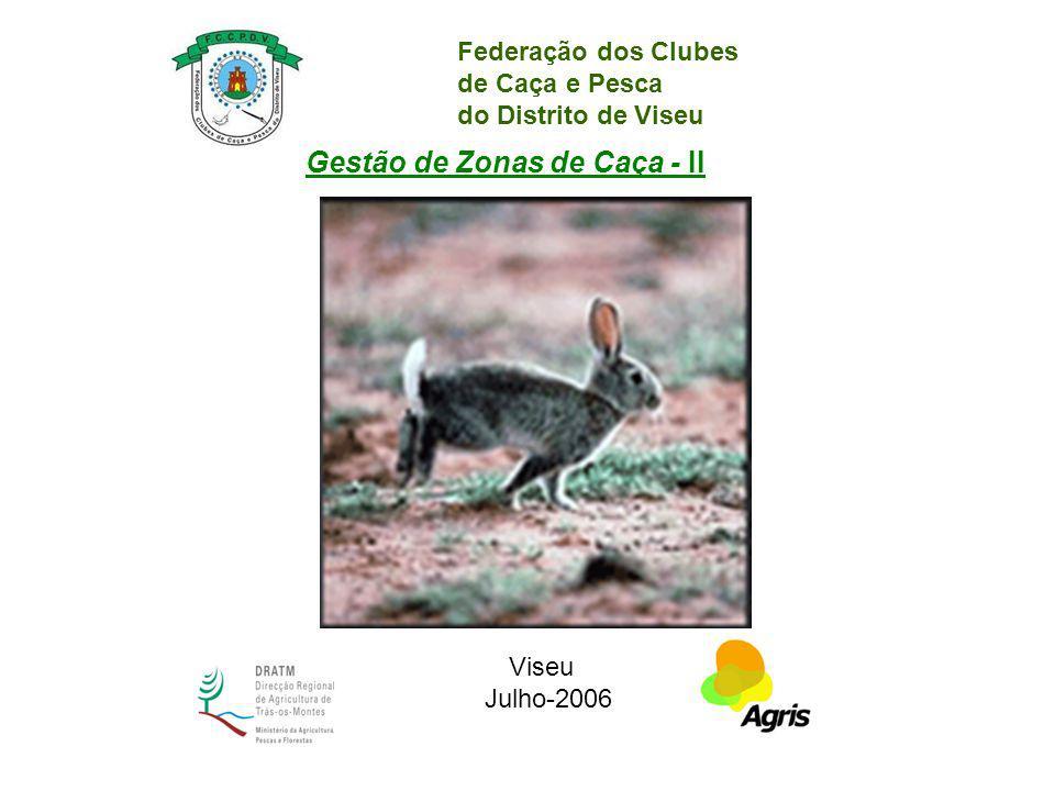 Federação dos Clubes de Caça e Pesca do Distrito de Viseu Gestão de Zonas de Caça - II Viseu Julho-2006