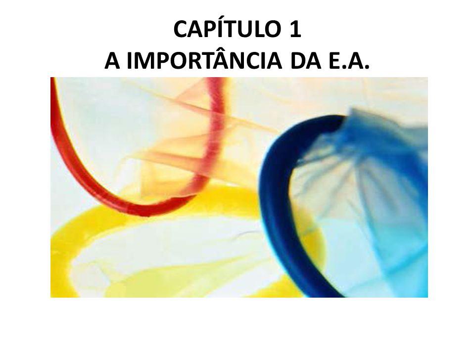 CAPÍTULO 1 A IMPORTÂNCIA DA E.A.
