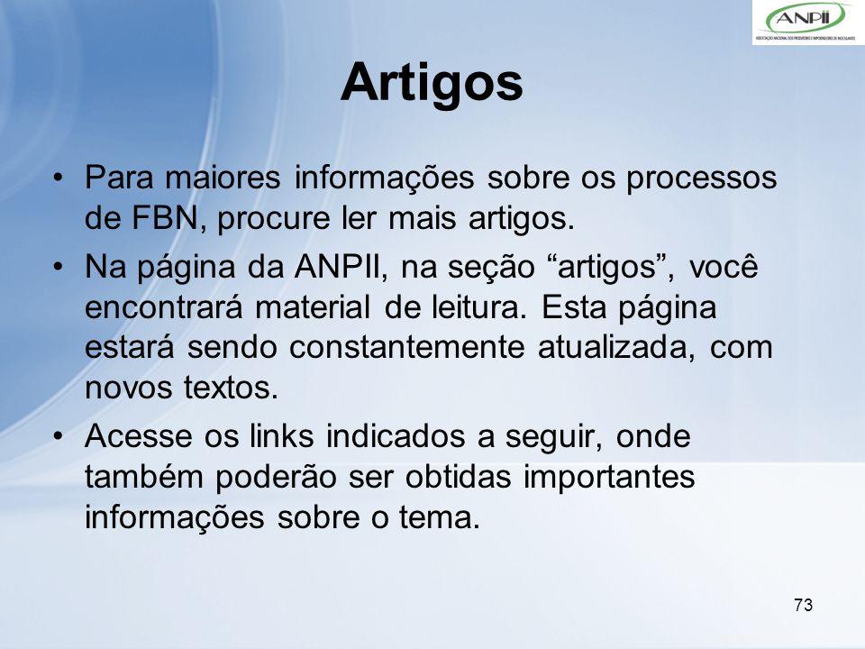 73 Artigos Para maiores informações sobre os processos de FBN, procure ler mais artigos. Na página da ANPII, na seção artigos, você encontrará materia