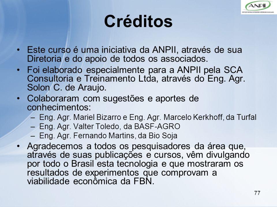 77 Créditos Este curso é uma iniciativa da ANPII, através de sua Diretoria e do apoio de todos os associados. Foi elaborado especialmente para a ANPII