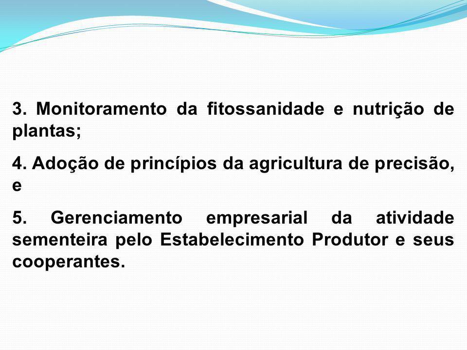 3.Monitoramento da fitossanidade e nutrição de plantas; 4.