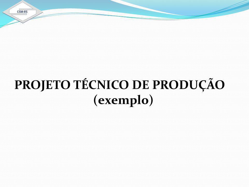 PROJETO TÉCNICO DE PRODUÇÃO (exemplo)