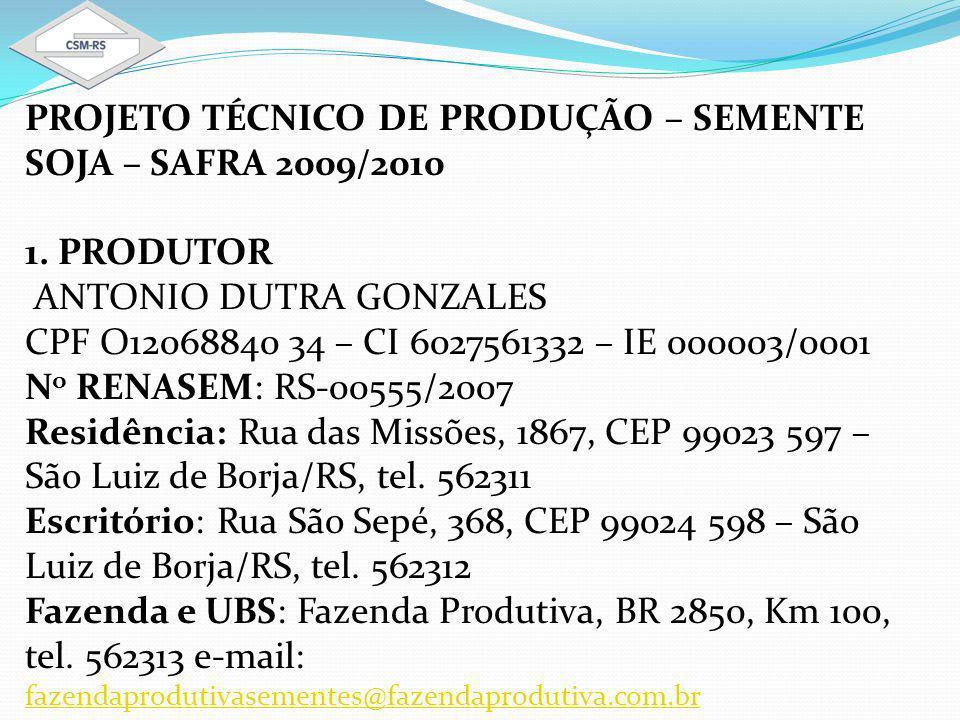 PROJETO TÉCNICO DE PRODUÇÃO – SEMENTE SOJA – SAFRA 2009/2010 1.