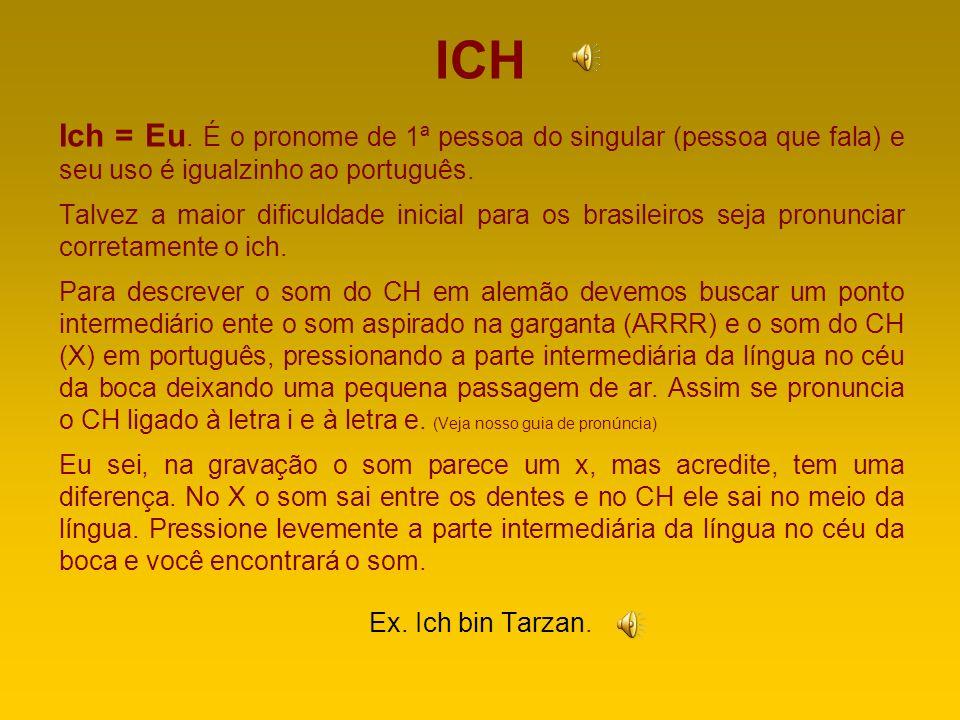 PERSONALPRONOMEN Em alemão a estrutura dos pronomes é bem parecida, com algumas pequenas diferenças, como a terceira pessoa do singular e as formas de