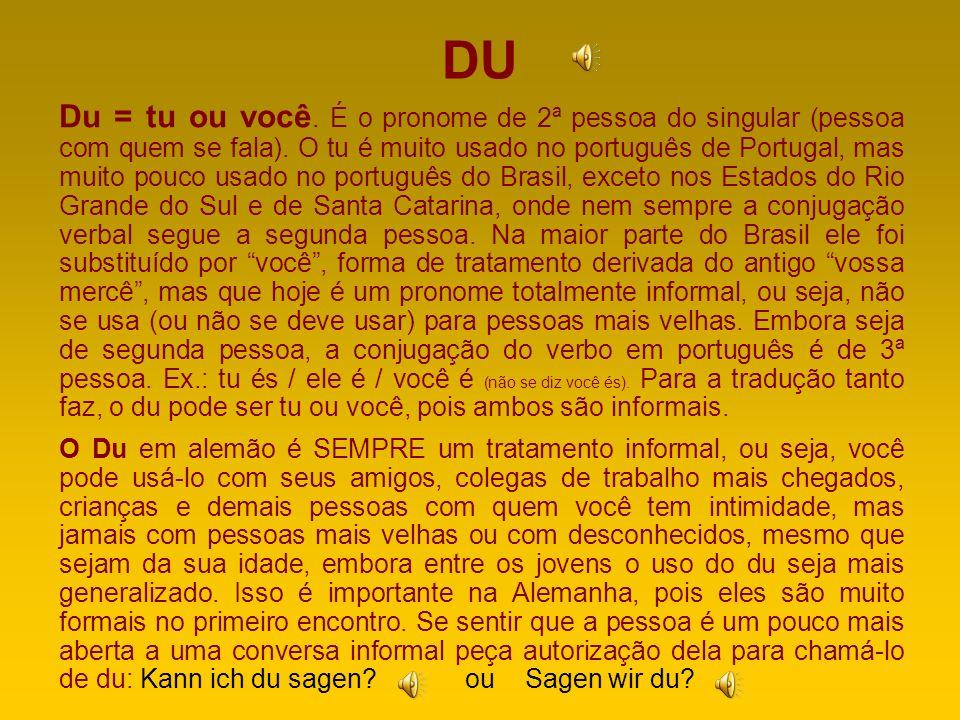 ICH Ich = Eu. É o pronome de 1ª pessoa do singular (pessoa que fala) e seu uso é igualzinho ao português. Talvez a maior dificuldade inicial para os b