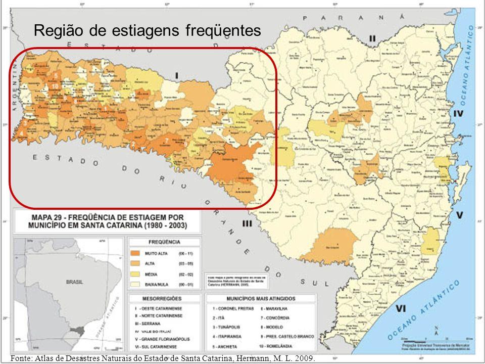 Fonte: Atlas de Desastres Naturais do Estado de Santa Catarina, Hermann, M. L. 2009. Região de estiagens freqüentes