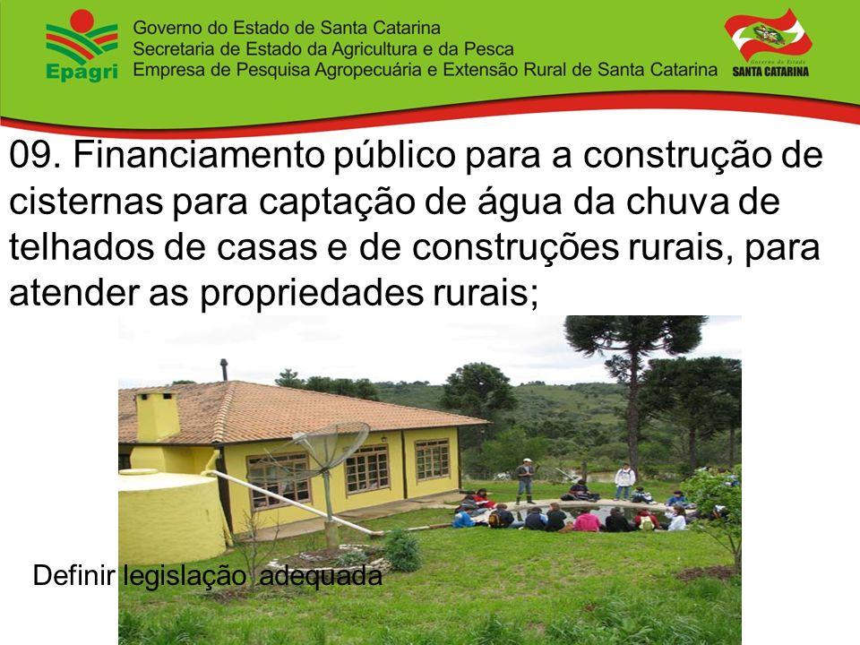 09. Financiamento público para a construção de cisternas para captação de água da chuva de telhados de casas e de construções rurais, para atender as