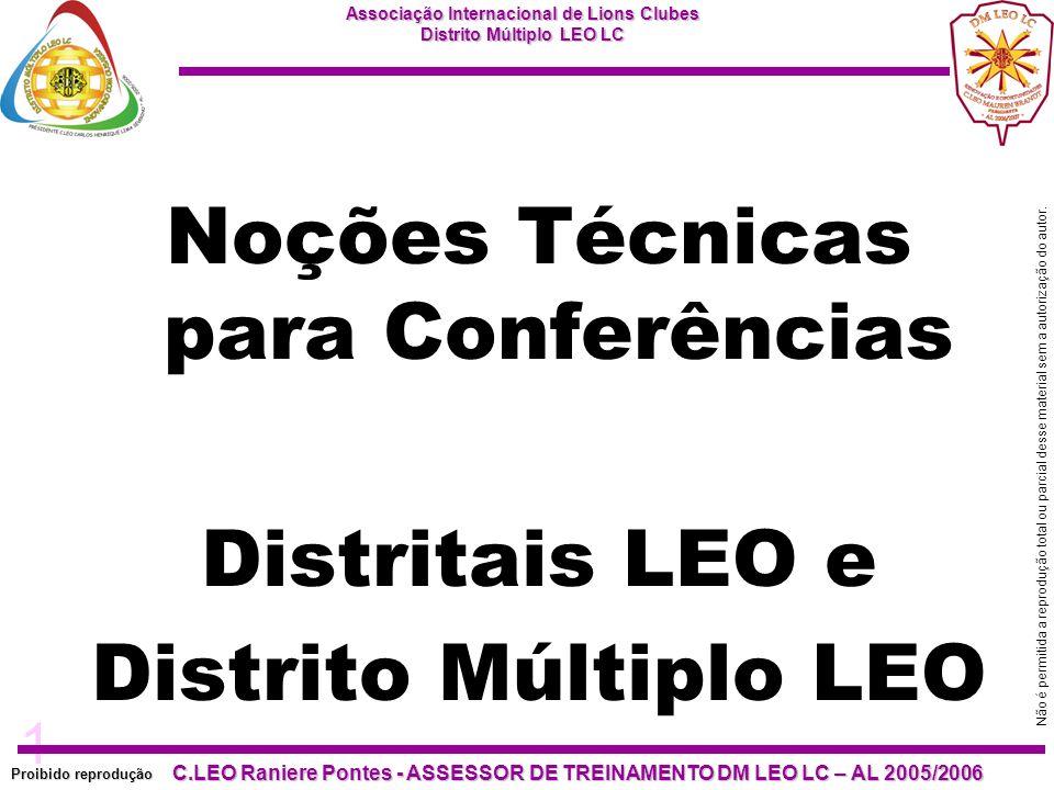 1 Proibido reprodução C.LEO Raniere Pontes - ASSESSOR DE TREINAMENTO DM LEO LC – AL 2005/2006 Não é permitida a reprodução total ou parcial desse material sem a autorização do autor.