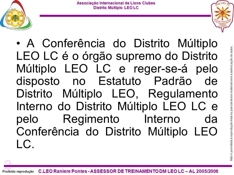 2 Proibido reprodução C.LEO Raniere Pontes - ASSESSOR DE TREINAMENTO DM LEO LC – AL 2005/2006 Não é permitida a reprodução total ou parcial desse mate