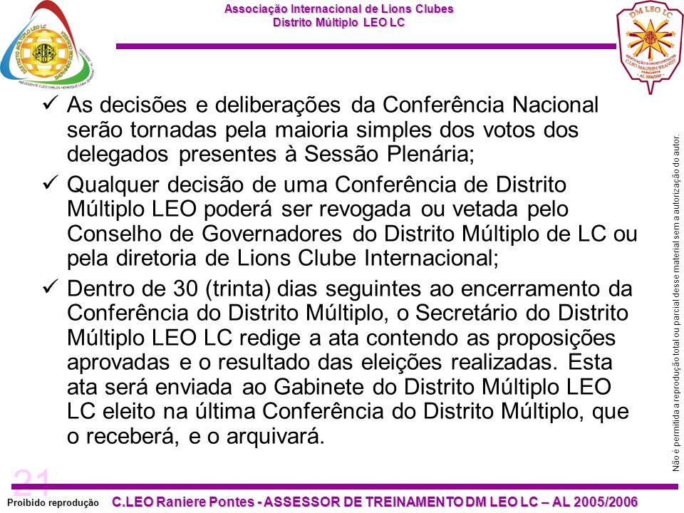 21 Proibido reprodução C.LEO Raniere Pontes - ASSESSOR DE TREINAMENTO DM LEO LC – AL 2005/2006 Não é permitida a reprodução total ou parcial desse mat