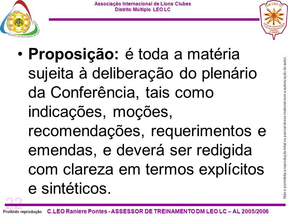 22 Proibido reprodução C.LEO Raniere Pontes - ASSESSOR DE TREINAMENTO DM LEO LC – AL 2005/2006 Não é permitida a reprodução total ou parcial desse material sem a autorização do autor.