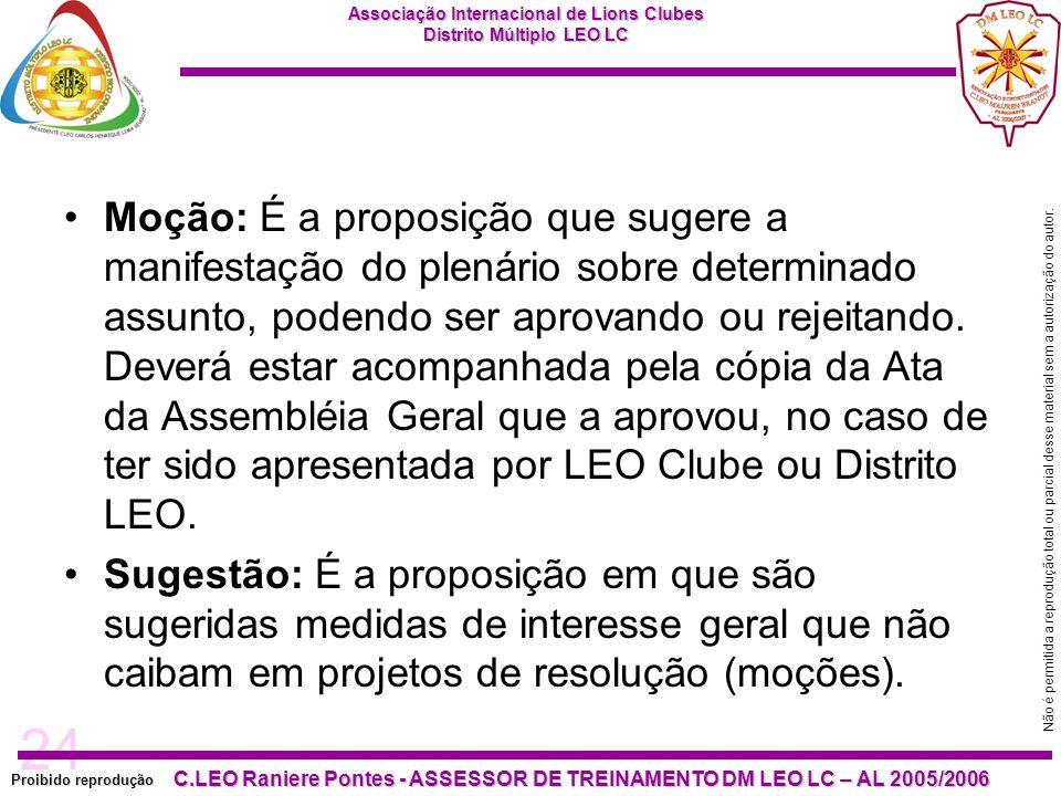 24 Proibido reprodução C.LEO Raniere Pontes - ASSESSOR DE TREINAMENTO DM LEO LC – AL 2005/2006 Não é permitida a reprodução total ou parcial desse material sem a autorização do autor.