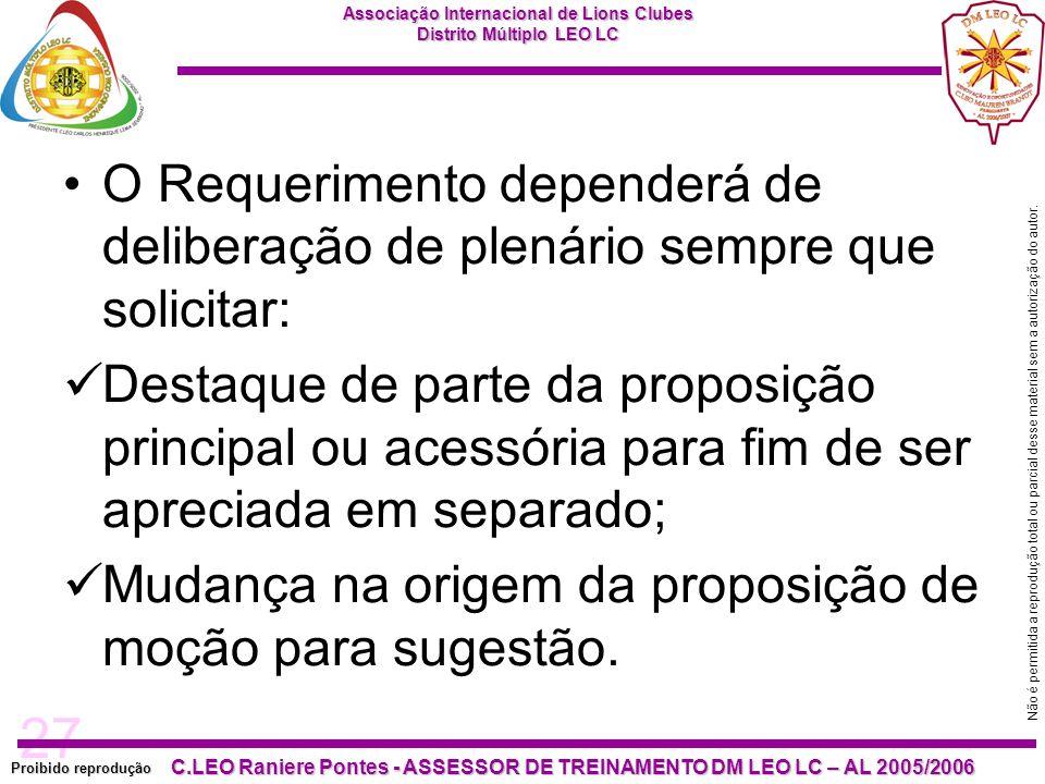 27 Proibido reprodução C.LEO Raniere Pontes - ASSESSOR DE TREINAMENTO DM LEO LC – AL 2005/2006 Não é permitida a reprodução total ou parcial desse material sem a autorização do autor.