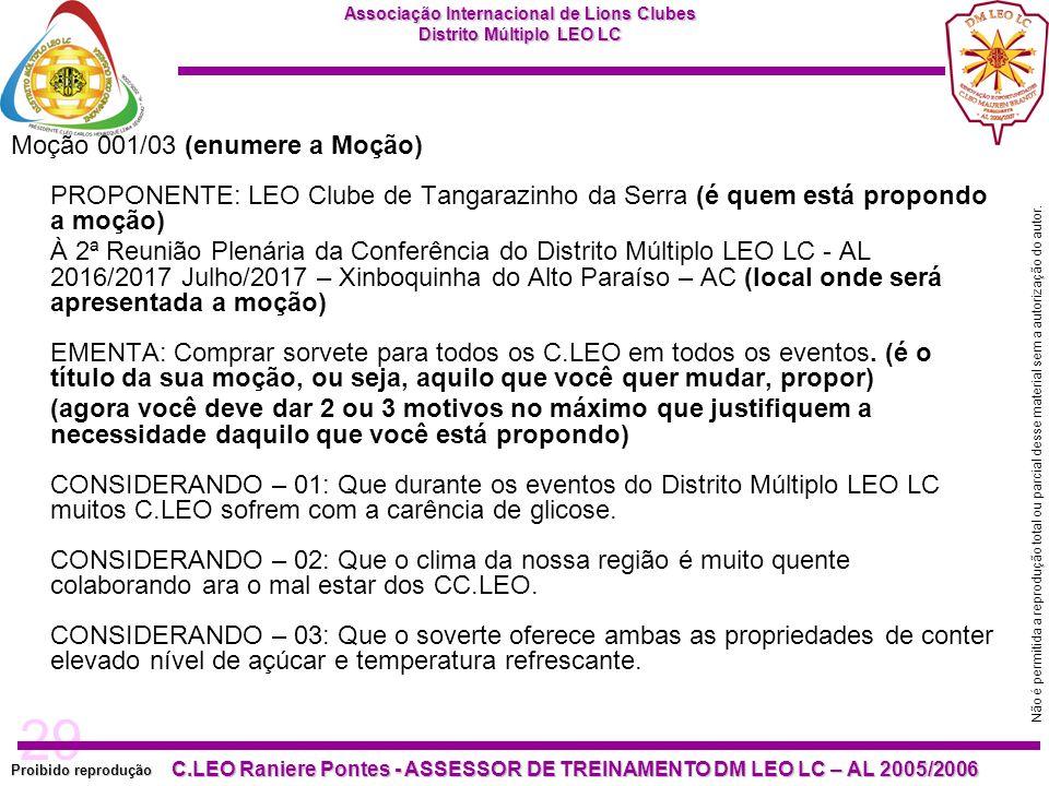 29 Proibido reprodução C.LEO Raniere Pontes - ASSESSOR DE TREINAMENTO DM LEO LC – AL 2005/2006 Não é permitida a reprodução total ou parcial desse material sem a autorização do autor.