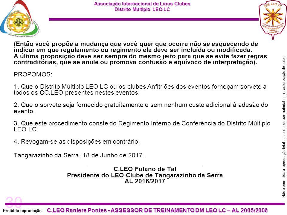 30 Proibido reprodução C.LEO Raniere Pontes - ASSESSOR DE TREINAMENTO DM LEO LC – AL 2005/2006 Não é permitida a reprodução total ou parcial desse material sem a autorização do autor.