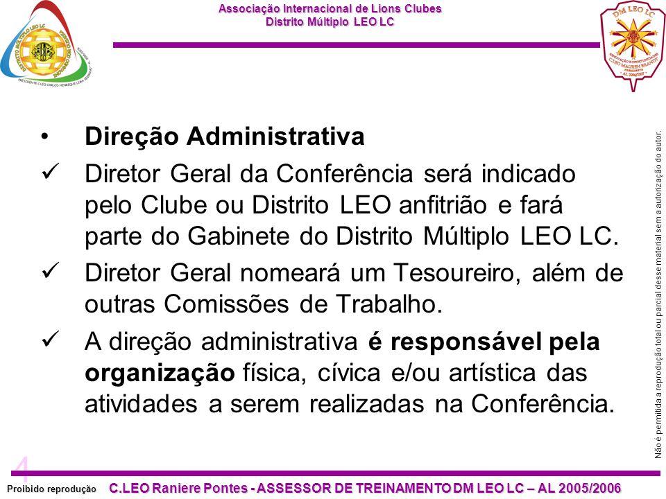 4 Proibido reprodução C.LEO Raniere Pontes - ASSESSOR DE TREINAMENTO DM LEO LC – AL 2005/2006 Não é permitida a reprodução total ou parcial desse material sem a autorização do autor.