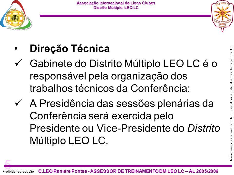 5 Proibido reprodução C.LEO Raniere Pontes - ASSESSOR DE TREINAMENTO DM LEO LC – AL 2005/2006 Não é permitida a reprodução total ou parcial desse material sem a autorização do autor.