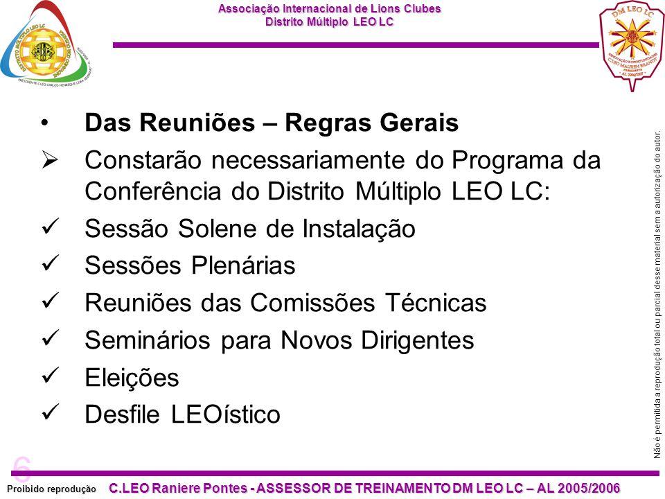 6 Proibido reprodução C.LEO Raniere Pontes - ASSESSOR DE TREINAMENTO DM LEO LC – AL 2005/2006 Não é permitida a reprodução total ou parcial desse material sem a autorização do autor.