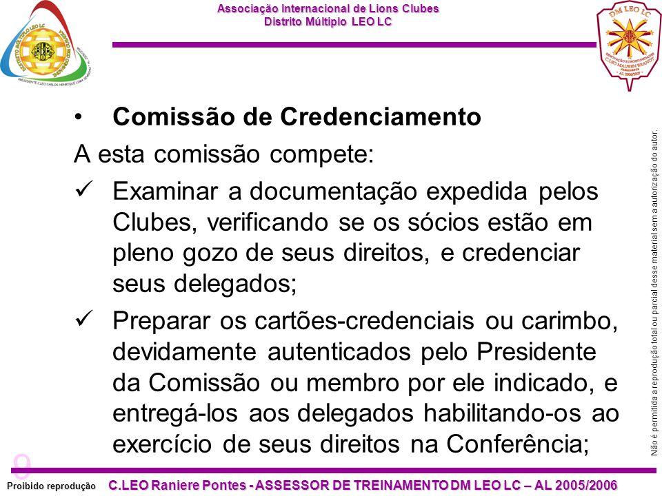 9 Proibido reprodução C.LEO Raniere Pontes - ASSESSOR DE TREINAMENTO DM LEO LC – AL 2005/2006 Não é permitida a reprodução total ou parcial desse material sem a autorização do autor.