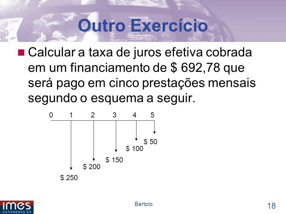 17 Bertolo EXERCÍCIOS Quanto devemos aplicar hoje, a uma taxa de juros efetiva de 6% a.m., de modo que sejam possibilitados cinco saques consecutivos.