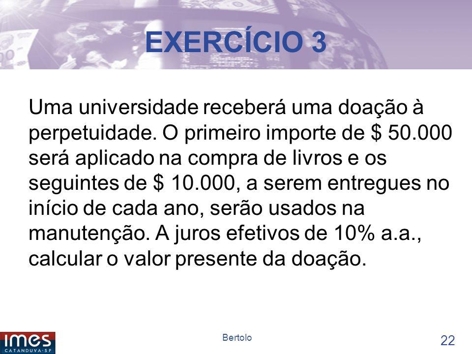 21 Bertolo EXERCÍCIO 2 O pedágio de uma rodovia estadual arrecada em média $ 200.000/mês.