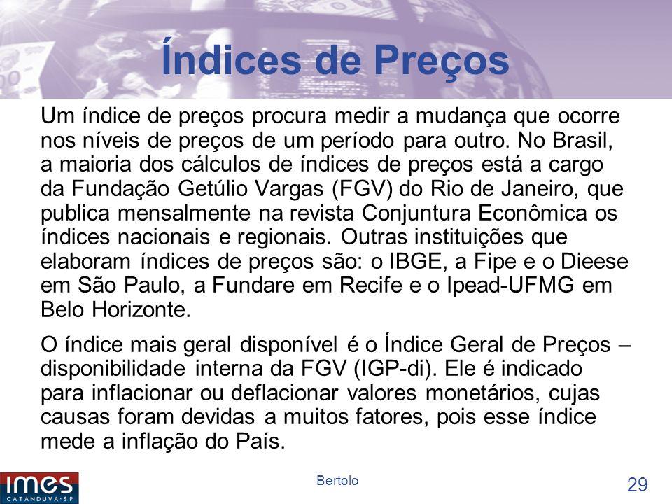 28 Bertolo INFLAÇÃO O processo inflacionário de uma economia pode ser entendido pela elevação generalizada dos preços dos vários bens e serviços.