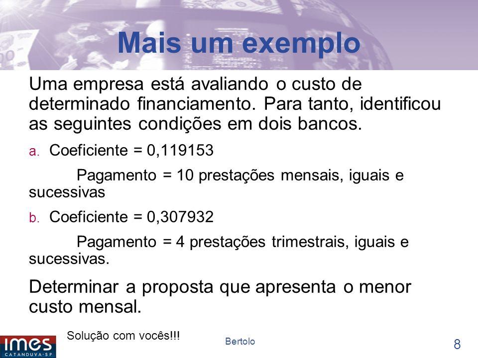 7 Bertolo Solução a.VP x a -1 n i = PGTO. 16.000 x 0,189346 = 3.029,54 b.