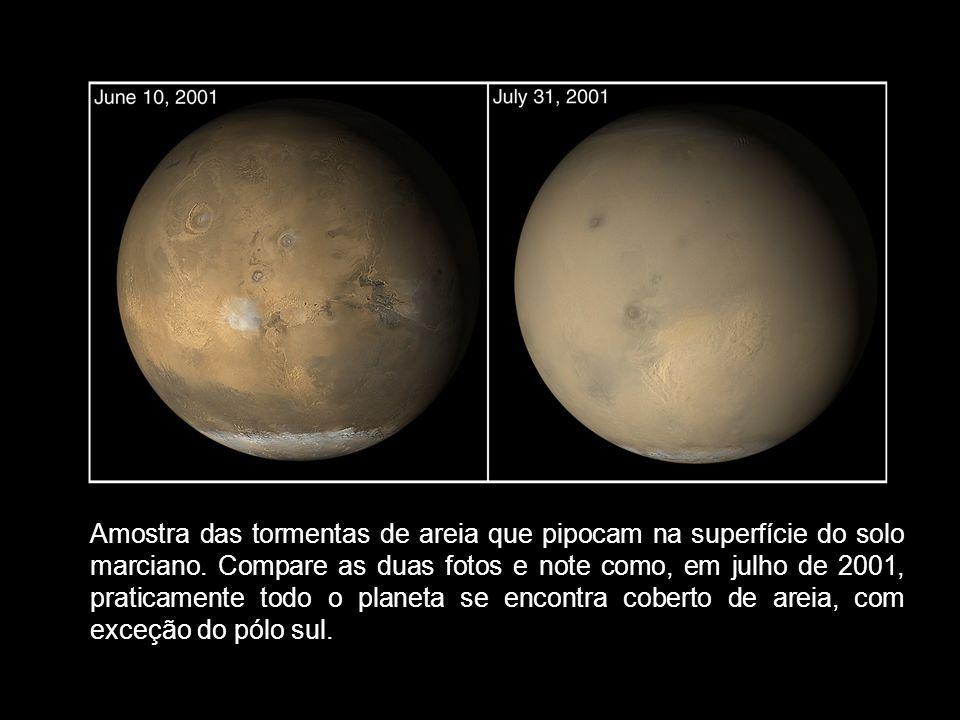 Amostra das tormentas de areia que pipocam na superfície do solo marciano. Compare as duas fotos e note como, em julho de 2001, praticamente todo o pl