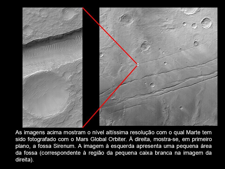 As imagens acima mostram o nível altíssima resolução com o qual Marte tem sido fotografado com o Mars Global Orbiter. À direita, mostra-se, em primeir