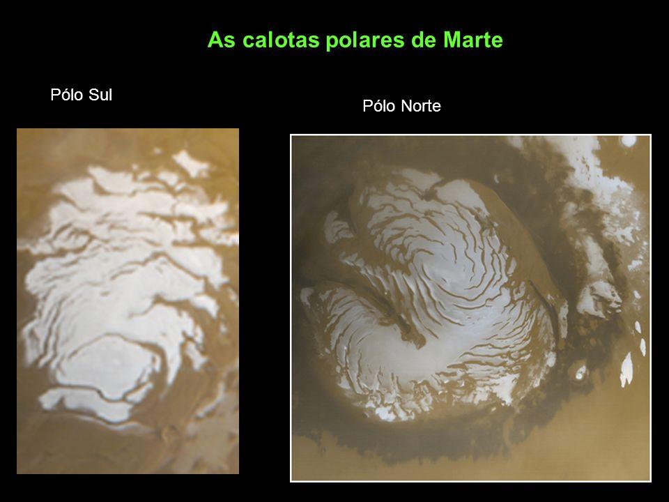 As calotas polares de Marte Pólo Sul Pólo Norte