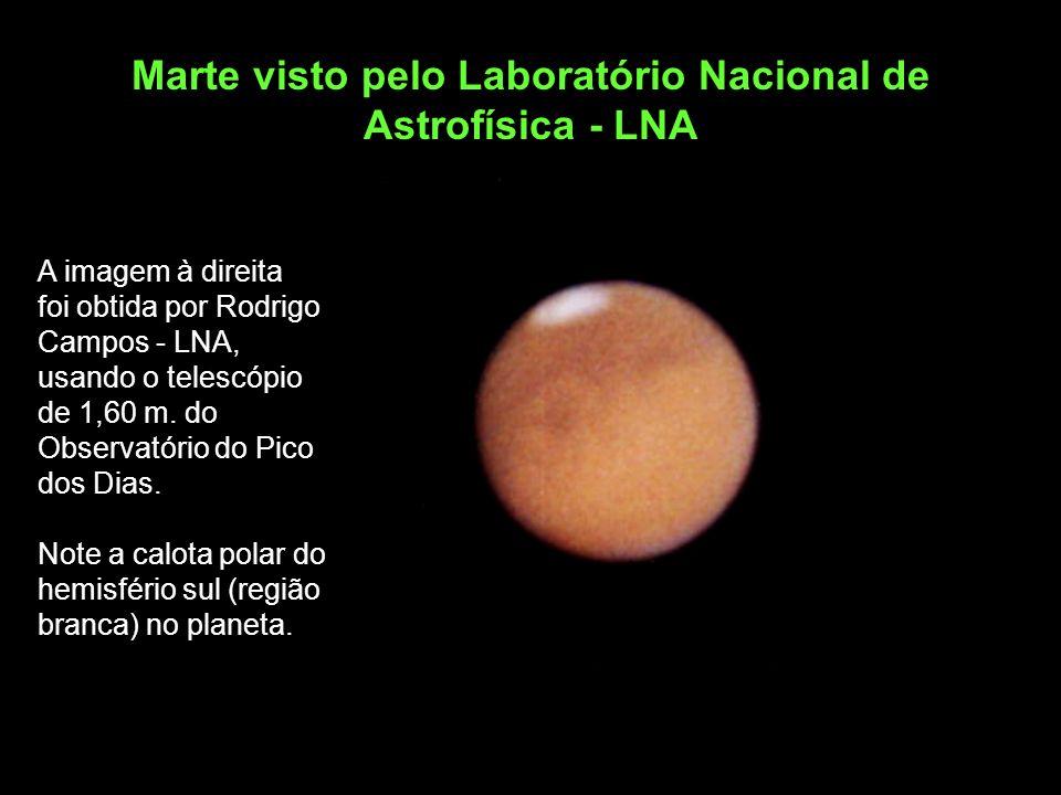 Marte visto pelo Laboratório Nacional de Astrofísica - LNA A imagem à direita foi obtida por Rodrigo Campos - LNA, usando o telescópio de 1,60 m. do O