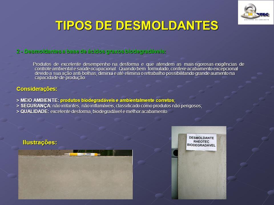 TIPOS DE DESMOLDANTES 2 - Desmoldantes a base de ácidos graxos biodegradáveis: Produtos de excelente desempenho na desforma e que atendem as mais rigo