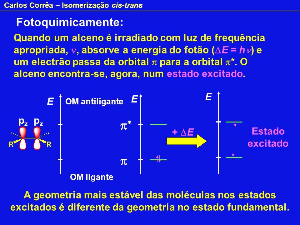 Carlos Corrêa – Isomerização cis-trans A isomerização cis-trans dos alcenos realiza-se através de um estado excitado em que os eixos das duas orbitais p são perpendiculares entre si ( = 90º).