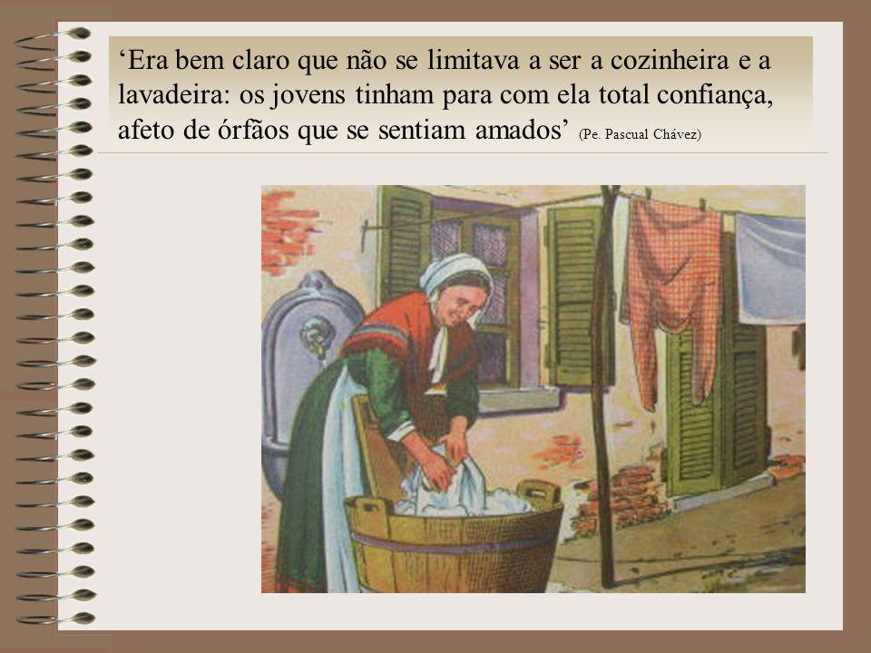 Era bem claro que não se limitava a ser a cozinheira e a lavadeira: os jovens tinham para com ela total confiança, afeto de órfãos que se sentiam amad