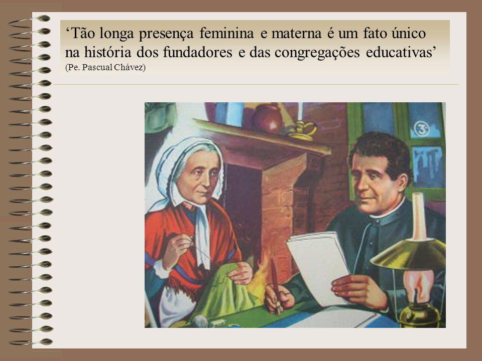 Tão longa presença feminina e materna é um fato único na história dos fundadores e das congregações educativas (Pe. Pascual Chávez)