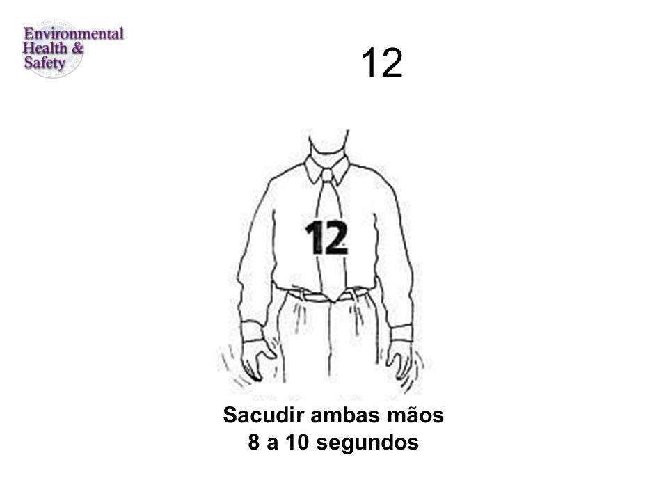 12 Sacudir ambas mãos 8 a 10 segundos