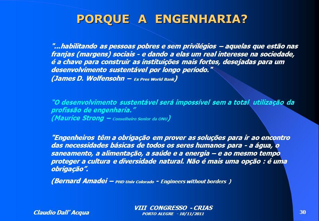 Claudio Dall' Acqua VIII CONGRESSO - CRIAS PORTO ALEGRE - 18/11/2011 30 PORQUE A ENGENHARIA?