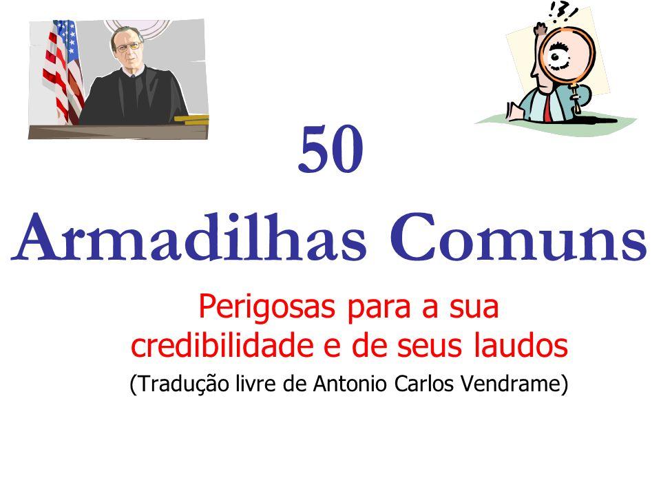 50 Armadilhas Comuns Perigosas para a sua credibilidade e de seus laudos (Tradução livre de Antonio Carlos Vendrame)