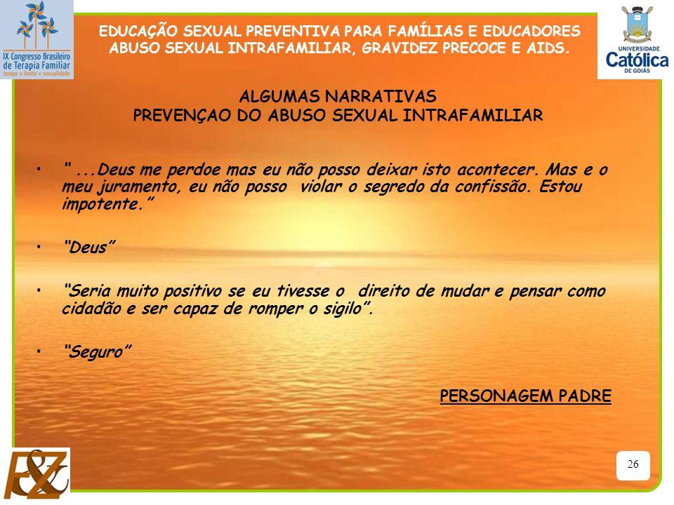 26 EDUCAÇÃO SEXUAL PREVENTIVA PARA FAMÍLIAS E EDUCADORES ABUSO SEXUAL INTRAFAMILIAR, GRAVIDEZ PRECOCE E AIDS....Deus me perdoe mas eu não posso deixar