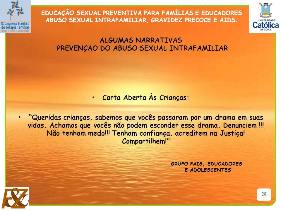28 EDUCAÇÃO SEXUAL PREVENTIVA PARA FAMÍLIAS E EDUCADORES ABUSO SEXUAL INTRAFAMILIAR, GRAVIDEZ PRECOCE E AIDS. ALGUMAS NARRATIVAS PREVENÇAO DO ABUSO SE