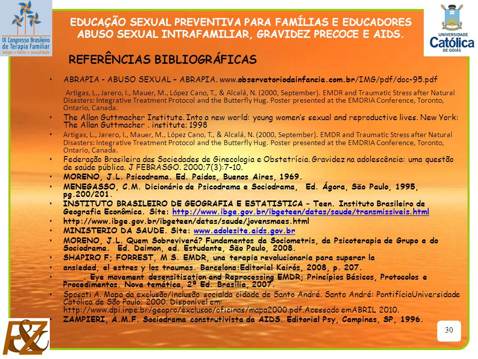 30 EDUCAÇÃO SEXUAL PREVENTIVA PARA FAMÍLIAS E EDUCADORES ABUSO SEXUAL INTRAFAMILIAR, GRAVIDEZ PRECOCE E AIDS. ABRAPIA - ABUSO SEXUAL – ABRAPIA. www.ob