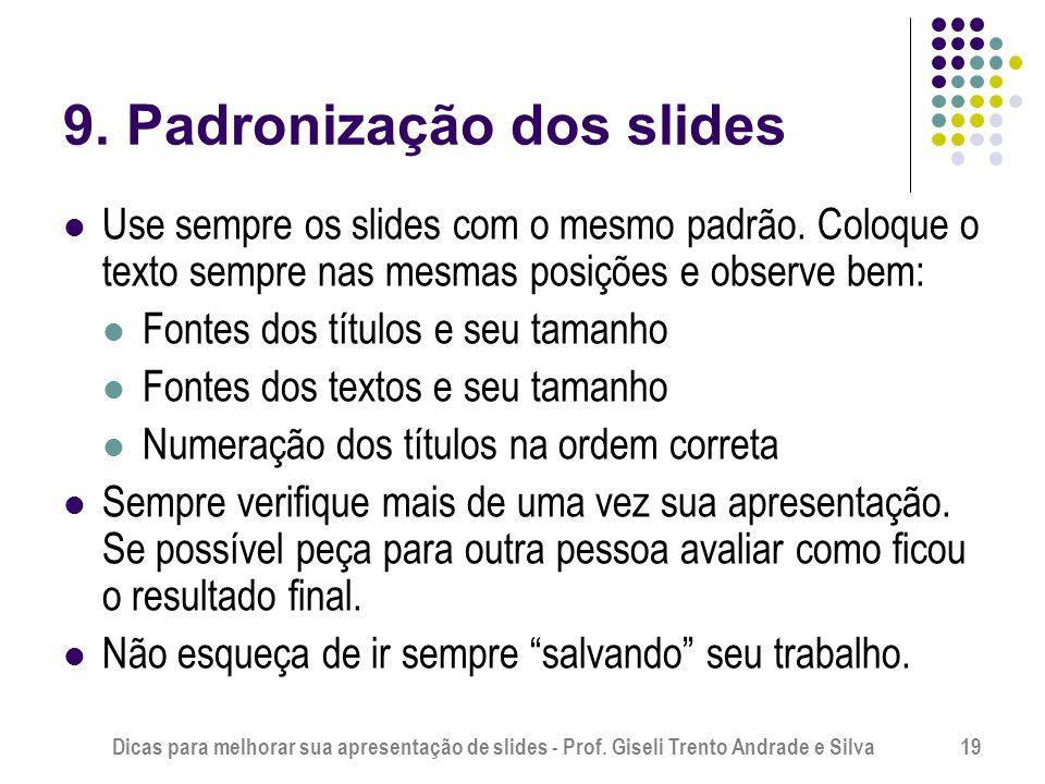 Dicas para melhorar sua apresentação de slides - Prof.
