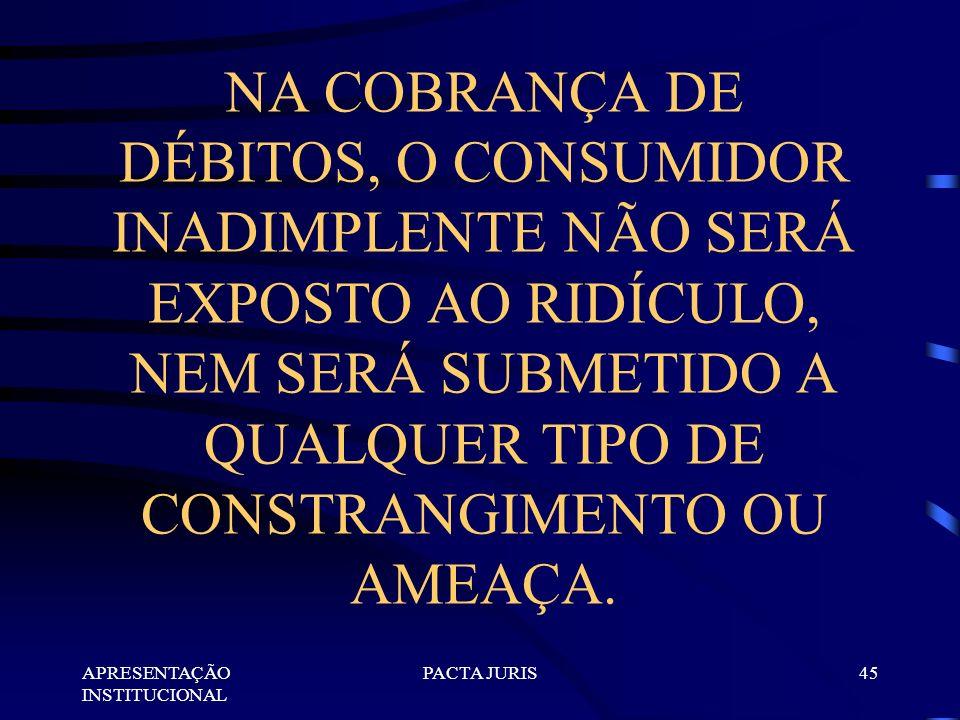 APRESENTAÇÃO INSTITUCIONAL PACTA JURIS44 DO DIREITO DO CONSUMIDOR