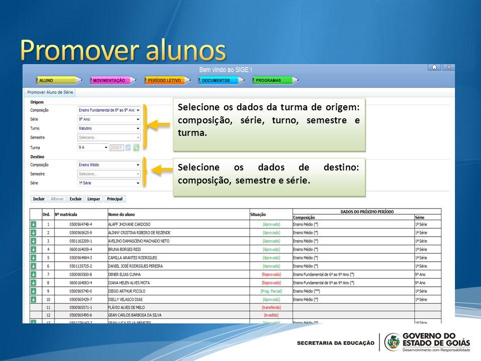 Selecione os dados da turma de origem: composição, série, turno, semestre e turma.