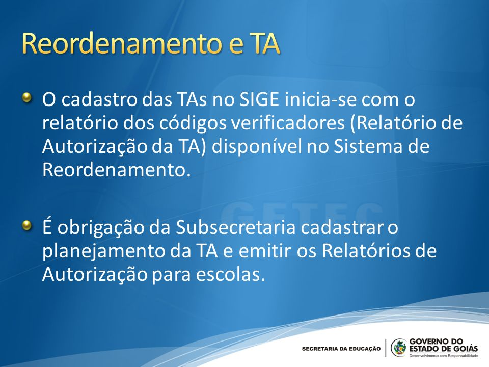 O cadastro das TAs no SIGE inicia-se com o relatório dos códigos verificadores (Relatório de Autorização da TA) disponível no Sistema de Reordenamento.