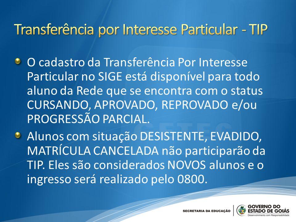 O cadastro da Transferência Por Interesse Particular no SIGE está disponível para todo aluno da Rede que se encontra com o status CURSANDO, APROVADO, REPROVADO e/ou PROGRESSÃO PARCIAL.