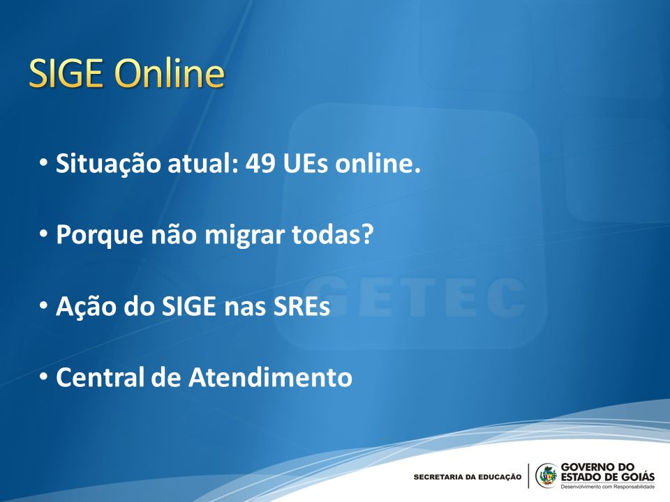 Situação atual: 49 UEs online.Porque não migrar todas.