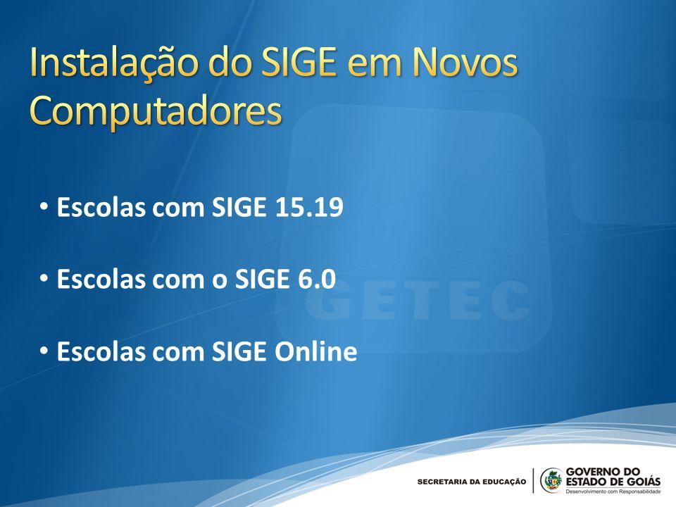 Escolas com SIGE 15.19 Escolas com o SIGE 6.0 Escolas com SIGE Online