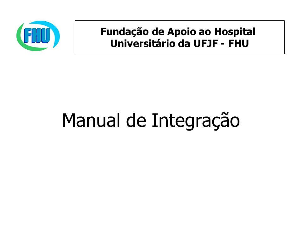 Manual de Integração Fundação de Apoio ao Hospital Universitário da UFJF - FHU